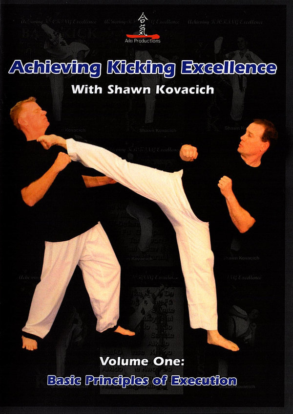 Achieving Kicking Excellence, Volume One: Basic Principles of Execution